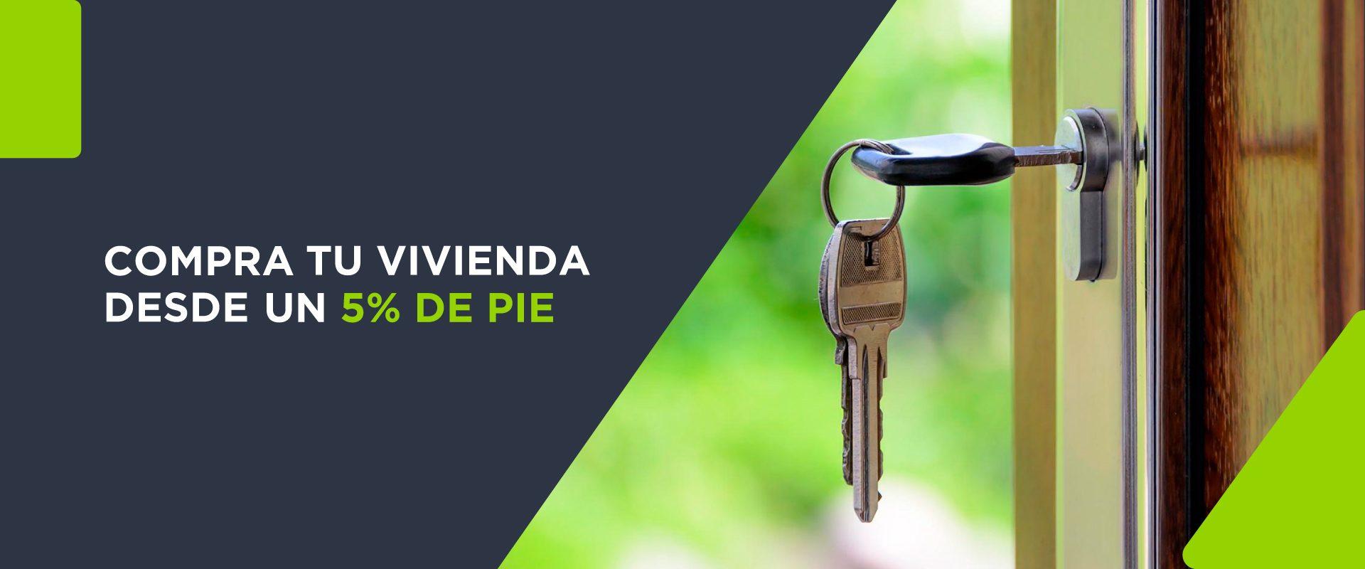 Compra tu vivienda desde un 5% de pie